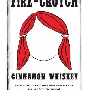 Fire-crotch Cinnamon Whiskey, NJ Whiskey, Cinnamon Whiskey, Dumbass Whiskey, Dumbass Cinnamon Whiskey,